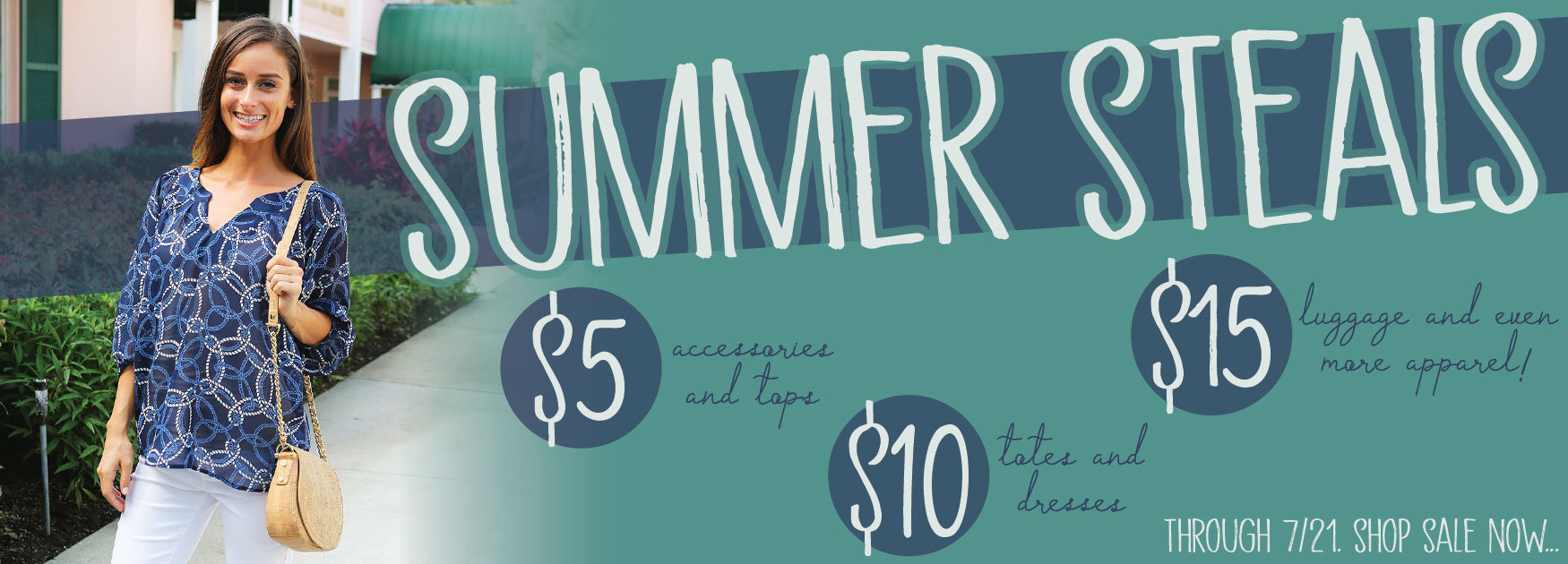 summer steals, over 100 items marked $5, $10, or $15!